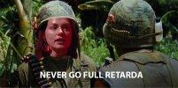 never go full retarda.jpg